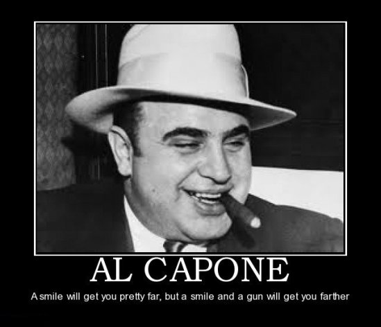 al-capone-a-smile-will-get-you-pretty-far-but-a-smile-and-a-gun-will-get-you-farther